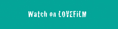 Watch online on LOVEFiLM
