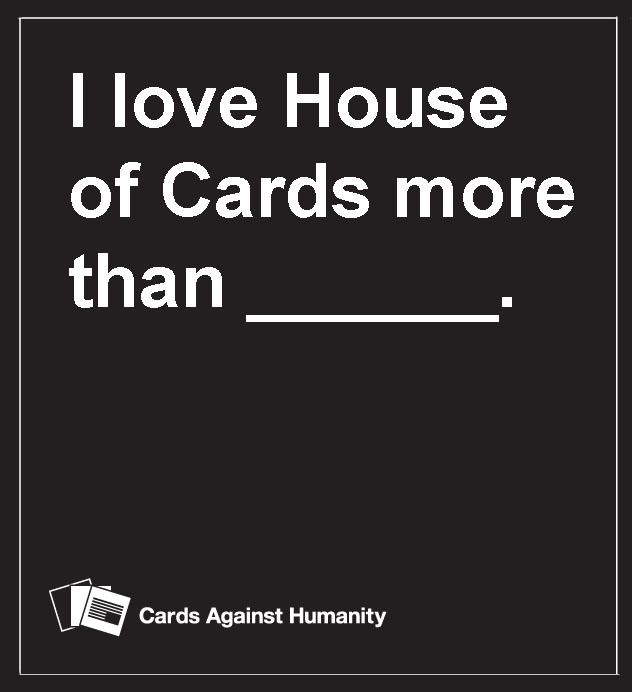 Win a House of Cards  Against Humanity deck