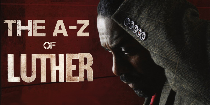 The A to Z Guide to BBC's Luther