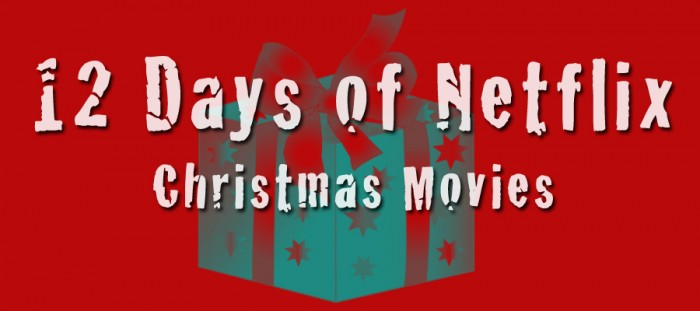 Introducing… The 12 Days of Netflix (again)