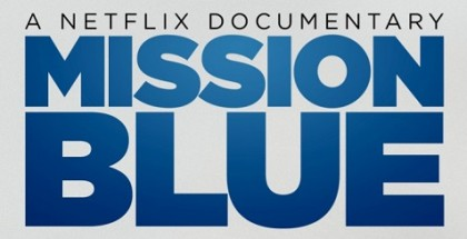 Mission Blue Netflix documentary