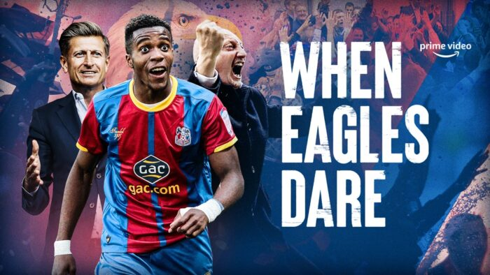 Trailer: Amazon teams up with Crystal Palace for When Eagles Dare